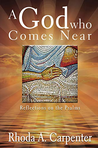 A God Who Comes Near: Reflections on the Psalms
