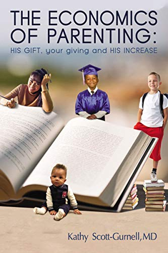 The Economics of Parenting: His Gift, Your Giving and His Increase