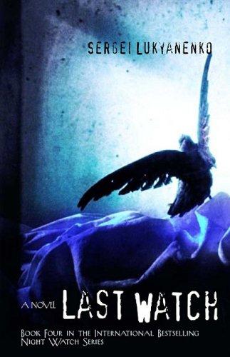 Last Watch (Night Watch, Bk. 4)