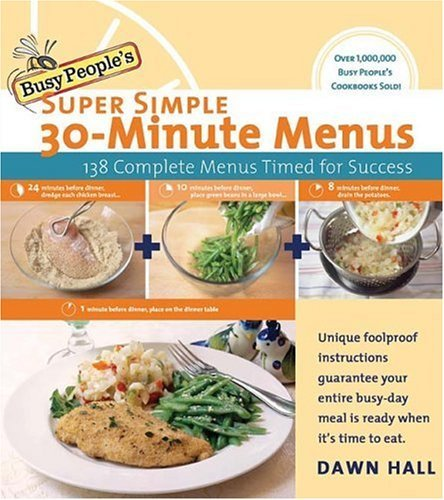 Busy People's Super Simple 30-Minute Menus: 137 Complete Menus Timed for Success