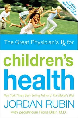 The Great Physician's RX for Children's Health
