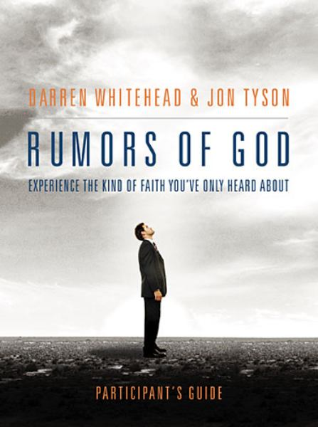 Rumors of God: Experience the Kind of Faith You've Only Heard About  (Participant's Guide)