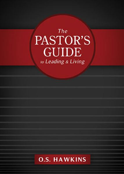 The Pastor's Guide to Leading & Living
