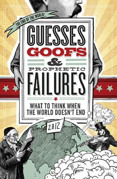 Guesses, Goofs & Prophetic Failures