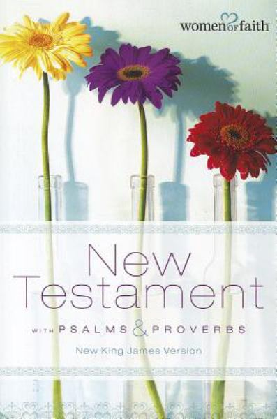 Women of Faith New Testament with Psalms and Proverbs (3180N/NKJV)