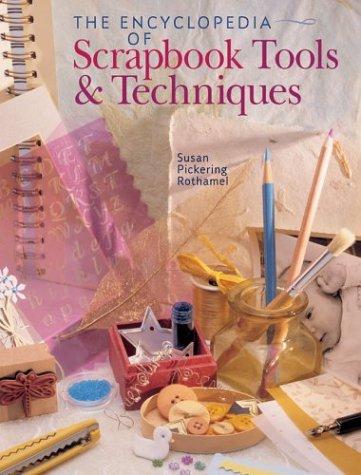 The Encyclopedia of Scrapbook Tools & Techniques