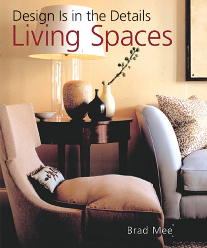 Design Is in the Details: Living Spaces (Design is in the Details)