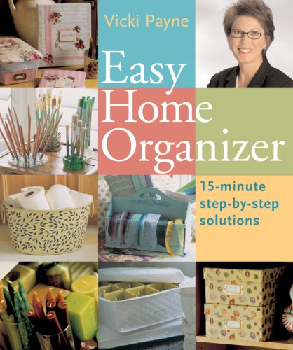 Easy Home Organizer: 15-Minute Step-by-Step Solutions