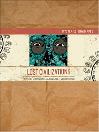 Mysteries Unwrapped: Lost Civilizations
