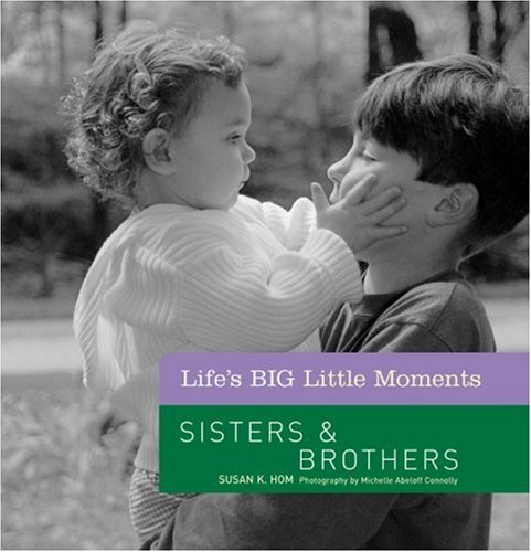 Sisters & Brothers (Life's BIG Little Moments)