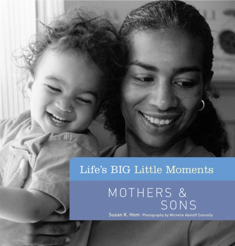 Mothers & Sons (Life's BIG Little Moments)