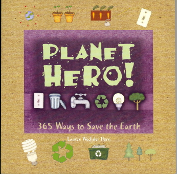 Planet Hero!: 365 Ways to Save the Earth