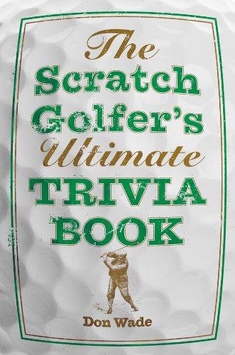 The Scratch Golfer's Ultimate Trivia Book