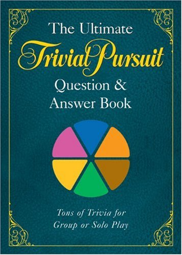 The Ultimate Trival Pursuit Question & Answer Book