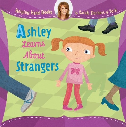 Ashley Learns About Strangers (Helping Hand Books)
