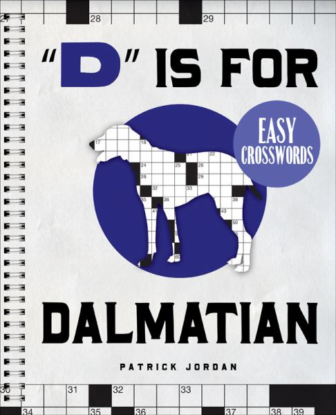 D Is for Dalmatian (Easy Crosswords)