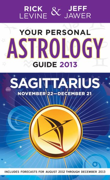 Your Personal Astrology Guide 2013 Sagittarius