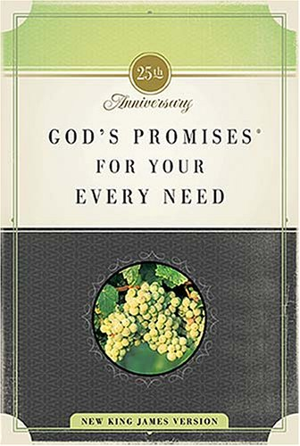 God's Promises for Your Every Need (NKJV, 25th Anniversary Edition)