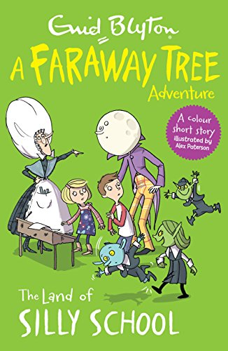 The Land of Silly School (A Faraway Tree Adventure)