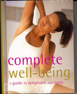 Complete Well-Being: A Guide To Symptoms and Cures
