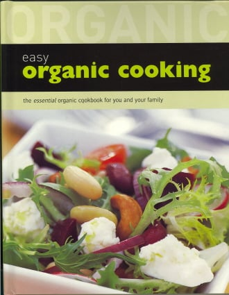Easy Organic Cooking: The Essential Organic Cookbook for You and Your Family