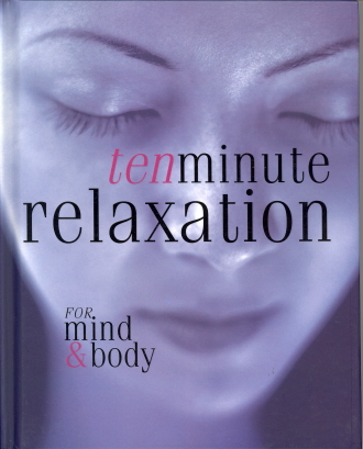 Ten Minute Relaxation for Mind & Body