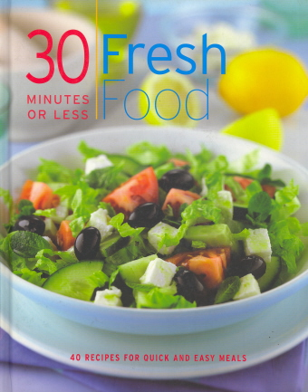 30 Minutes Or Less Fresh Food