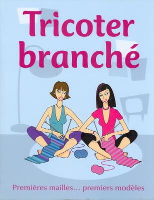 Tricoter Branche: Premieres Mailles... Premiers Modeles