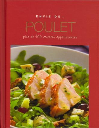 Envie de Poulet plus de 100 Recettes Appetissantes