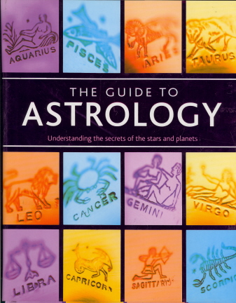 The Guide to Astrology: Understanding the Secrets of the Stars and Planets