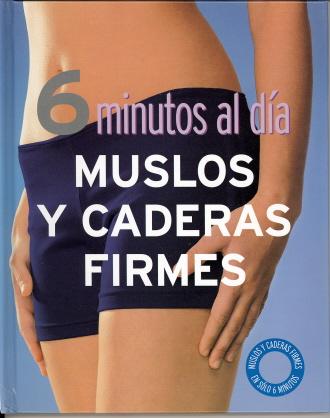 6 Minutos al Día: Muslos y Caderas Firmes