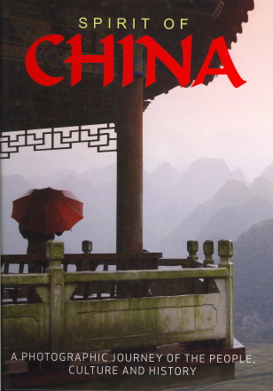 Spirit of China: A Photographic Journey of the People, Culture and History