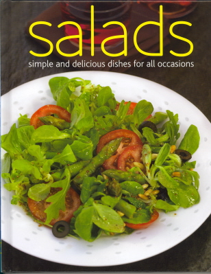 Salads: Simple and Delicious Dishes for all Occasions