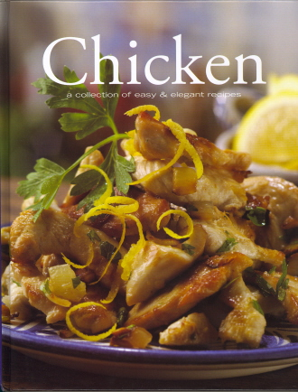 Chicken: A Collection of Easy & Elegant Recipes