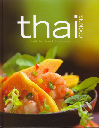 Thai: A Collection of Easy & Elegant Recipes