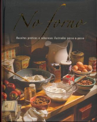 No Forno: Receitas Práticas e Saborosas Ilustradas Passo-a-Passo (Portuguese Edition)