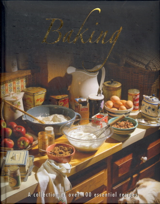 Baking: A Collection Of Over 100 Essential Recipes