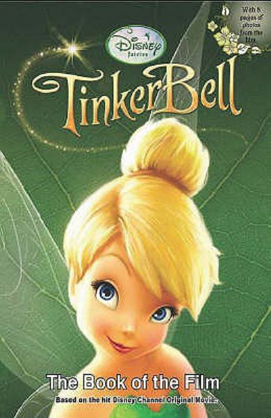 Tinker Bell Book of the Film (Disney Fairies)