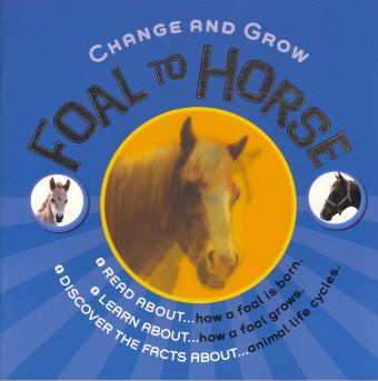 Foal to Horse (Change and Grow)
