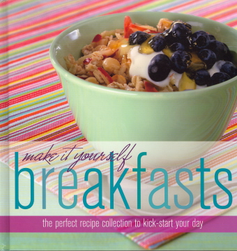 Make It Yourself Breakfasts