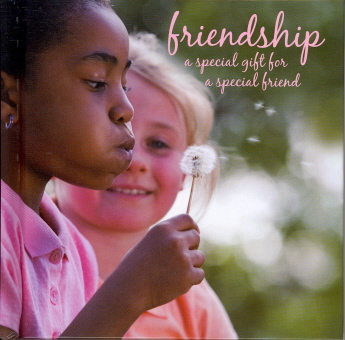 Friendship: A Special Gift For a Special Friend