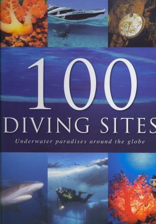 100 Diving Sites: Underwater Paradises Around the Globe