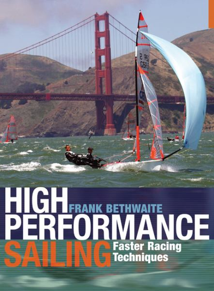 High Performance Sailing: Faster Racing Techniques (2nd Edition)