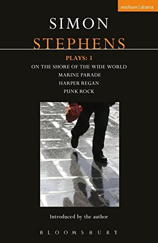 Stephens Plays: 3 (On the Shore of the Wide World/Marine Parade/Harper Regan/Punk Rock)