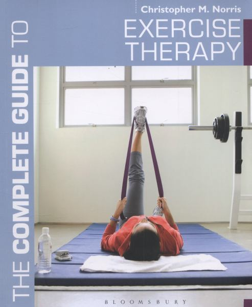 The Complete Guide to Exercise Therapy (Complete Guides)
