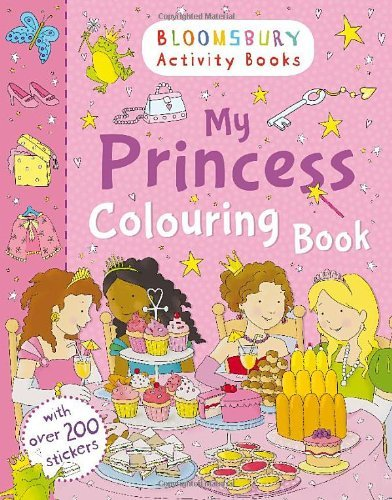 My Princess Colouring Book (Bloomsbury Activity Books)