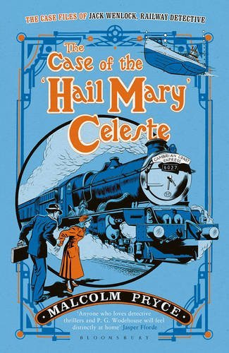 The Case of the 'Hail Mary' Celeste (The Case Files of Jack Wenlock, Railway Detective)