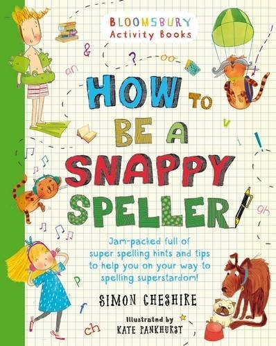 How to be a Snappy Speller (Bloomsbury Activity Books)