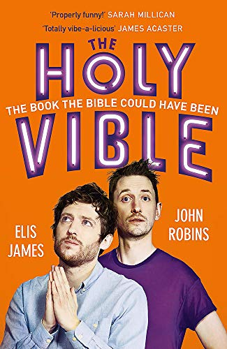 The Holy Vible: The Book The Bible Could Have Been