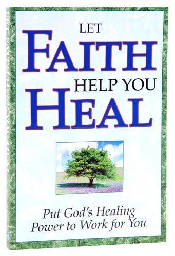Let Faith Help You Heal